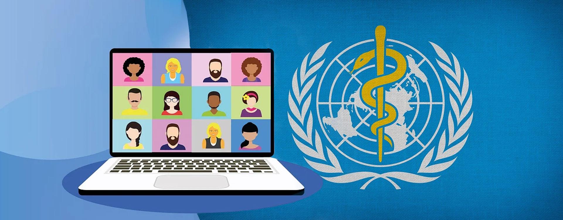 online meeting on a laptop next to World Health Organization logo