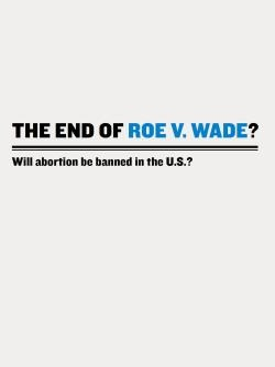The End of Roe v. Wade?