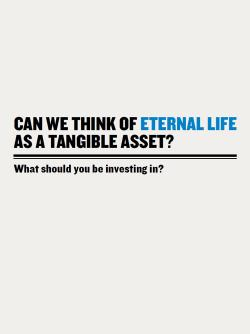 Can We Think of Eternal Life as a Tangible Asset?