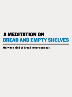 A Meditation on Bread and Empty Shelves