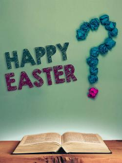 Bible open on table with happy Easter question