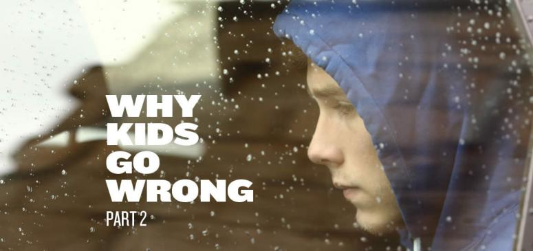 Why Kids Go Wrong, Part 2 - Banner (1)