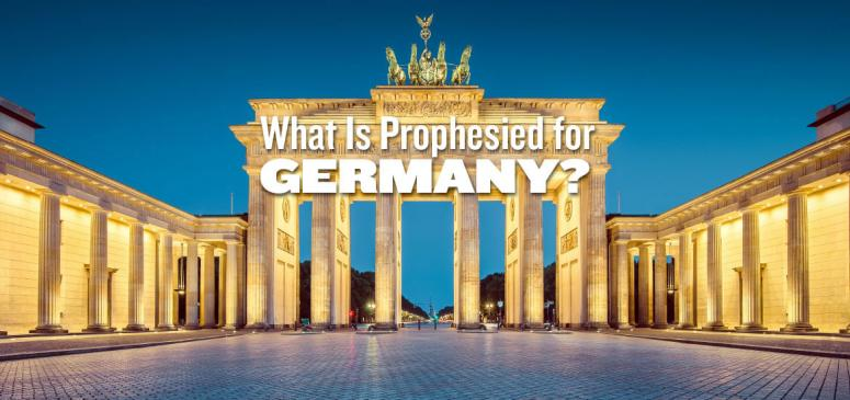 What Is Prophesied for Germany? (July-Aug 2018)