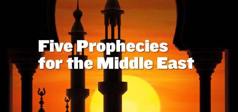 Five Prophecies for the Middle East (Sept-Oct 2018)