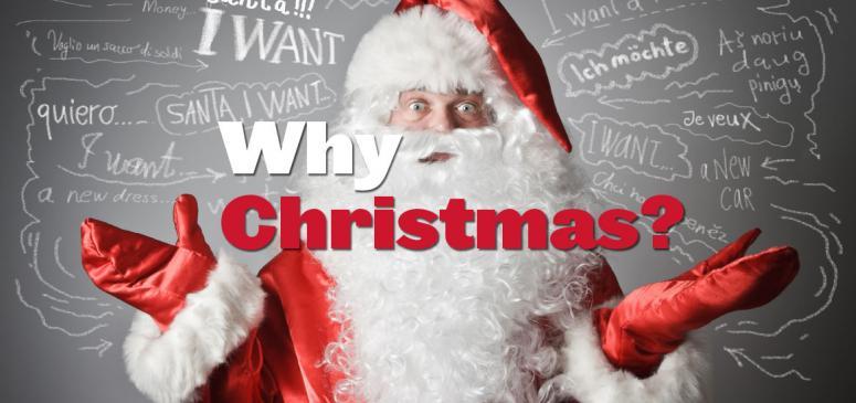Why Christmas? (Nov-Dec 2018)