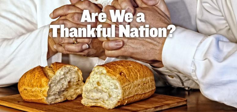 Are We a Thankful Nation? (Nov-Dec 2018)