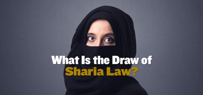 What Is the Draw of Sharia Law? (Mar - Apr 2019)