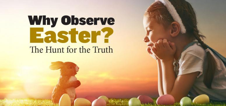 Why Observe Easter? (Mar - Apr 2019)