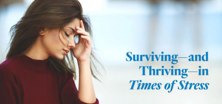 Surviving—and Thriving—in Times of Stress  (September - October 2019)