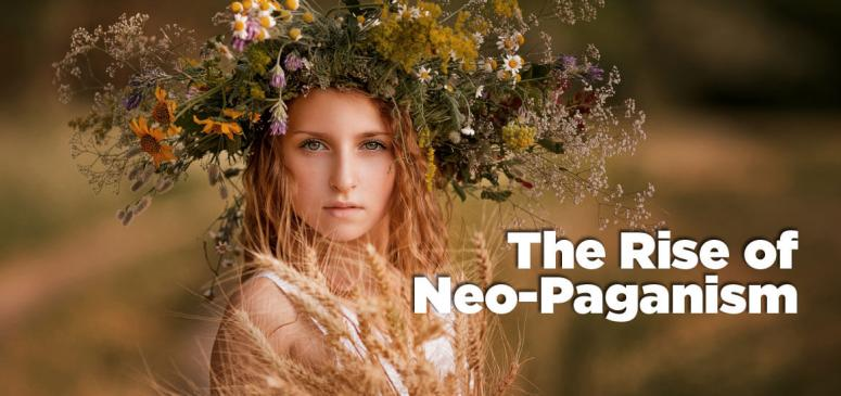 The Rise of Modern Neo-Paganism (November - December 2019)