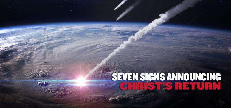 Seven Signs of the Second Coming of Christ (Jan-Feb 2020)