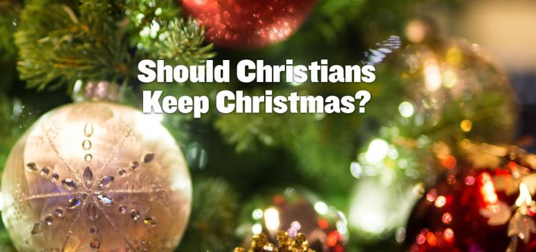 Should Christians Keep Christmas - Banner (1)