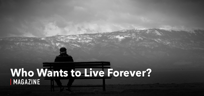 CANADA - TWArticle - Who Wants to Live Forever?