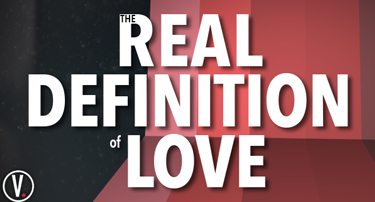 Tomorrow's World Viewpoint | The REAL Definition of Love