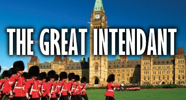 Oh Canada | The Great Intendant