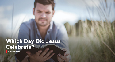 Tomorrow's World Answers | Which Day Did Jesus Celebrate?