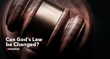Tomorrow's World Answers | Can God's Law be Changed?