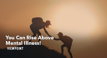 Tomorrow's World Viewpoint | You Can Rise Above Mental Illness!