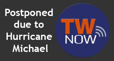 TWNow: Postponed due to Hurricane Michael