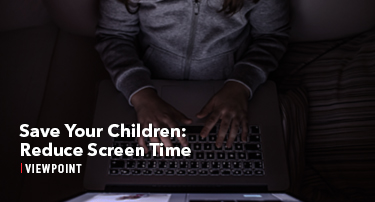 Tomorrow's World Viewpoint | Save Your Children: Reduce Screen Time