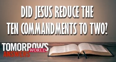 Did Jesus Reduce the Ten Commandments to Two? | TW Answers