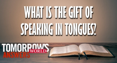 What Is the Gift of Speaking in Tongues? | TW Answers