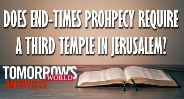 TWAnswers - Does End-Times Prophecy Require a Third Temple in Jerusalem?