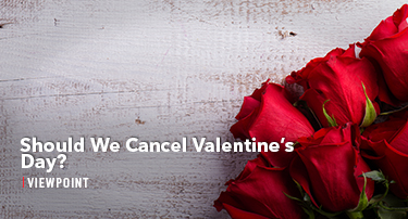 Tomorrow's World Viewpoint | Should we Cancel Valentine's Day?