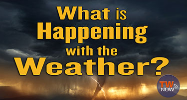 TWNow: What is happening with the weather?