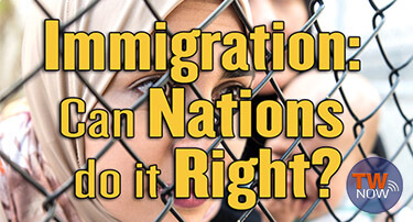 TWNow: Immigration: Can Nations do it Right?