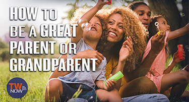 TWNow: How to Be a Great Parent or Grandparent